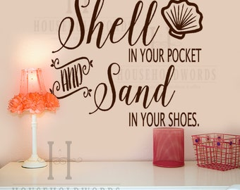Coastal Beach Decor Wall Decals, May you always have a shell in your pocket and sand in your shoes, SeaShell Quotes, Eclectic Decorations