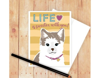 Life is Sweeter With You Cat Card, Cat Greeting Cards, Dog Greeting Card, Cat Artwork, Cat Thank You Card, Kitten Card, Cat Birthday Card
