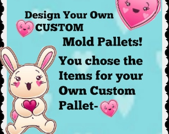 SALE Design Your Own Custom Mold Pallet