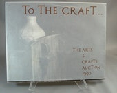 Arts and Crafts Auction Catalogue TO THE CRAFT The Arts and Crafts Auction Catlogue 1990 Dj Puffert