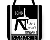 Yoga Namaste Printed Tote Bag -  Yoga Throw Pillow - I Bend / So I Wont Break -Yoga Bag - Recyclable Grocery Bag - Yoga Exercise Clothes Bag