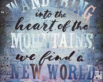 Heart of the Mountains - paper print - John Muir inspirational nature word art