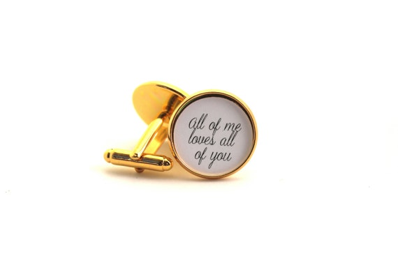 Gift From Bride to Groom, Anniversary gift for him, All of Me Love All of You Gift, Mens Cufflinks, Custom Cuff Links, For my Groom