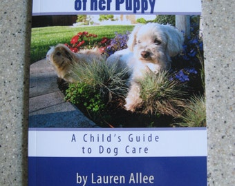 Biscuit Takes Care of Her Puppy; A Child's Guide to Dog Care, Guinea Pig Book, Dog Book, Maltese, Pet Care, Small Animal Guide for Kids