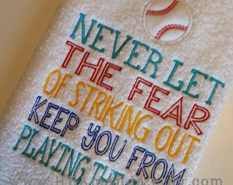 "Baseball Quote Towel - ""Never Let the Fear of Striking Out Keep You from Playing the Game"" - Sports Towel - Baseball gift towel"