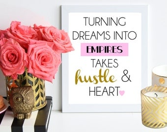 Turning Dreams into Empires Takes Hustle and Heart / art print - inspirational - Girl boss - boss lady - entrepreneur - creative home office