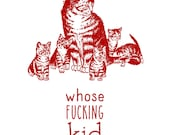 Exasperated Cat & Annoying Kitten - Funny, Offensive Letterpress Card - MATURE Language - Whose F***ing Kid is That?
