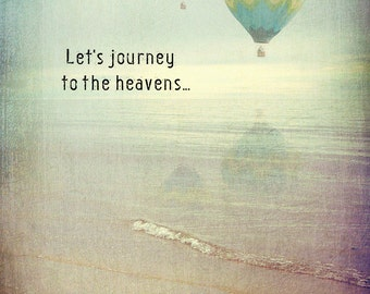 DIGITAL PRINT 5x7 - Let's journey to the heavens - romance, hot air balloons, beachscape, ocean, sea, sunset, sky, Valentine's day