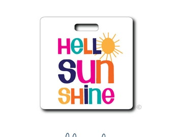 Hello Sunshine...Personalized Luggage Bag Tag