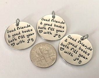 3 - Good Friends and good books both fill your heart with joy pendant, Charm Bracelet, Friend necklace, Book Pendant