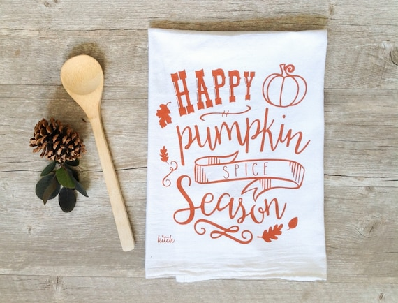 Pumpkin Spice Tea Towel - Autumn Kitchen Towel Fall Flour Sack Towel Holiday Baking Autumn Wreath Fall Towel Autumn Decor Thanksgiving