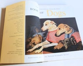 National Geographic Book of Dogs 1958 First Edition with Color Illustrations and Photographs of Dog Breeds
