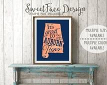 Auburn University Tigers, It's great to be an Auburn Tiger watercolor art print, football decor, office wall art, dorm room decor, gift idea