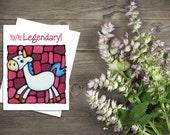 Unicorn Greeting Card - You're Legendary - Cute Card - Thinking of You - Whimsical Card - Pun - Silly - by Artist Kathy Lycka