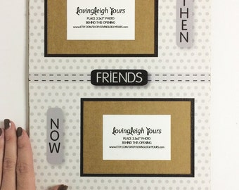 """8x10"""" Then and Now Friends Frame Mat - Holds Two 3.5x5"""" Horizontal Photos - Best Friend Gift - Bridesmaid Gift - Wedding Gift from Bride"""