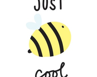 Just Bee Cool Print