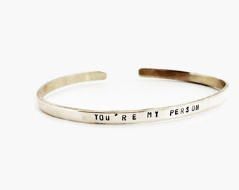 You're My Person - Grey's Anatomy, Custom Handstamped Bracelet in Aluminum, Brass, Gold, or Silver