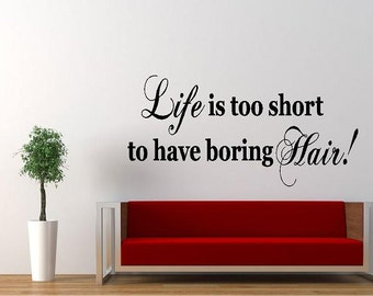 "Salon Decal Life is too Short to have boring hair! 18""H x 36""W Vinyl Wall Decal-Beauty Salon Shop Wall Decal Lettering-Wall Art-Wall Decor"