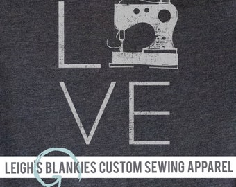Leigh's Blankies Custom Soft Blend Apparel | LOVE Sewing Machine on front | Leigh's Blankies on back | Your choice of shirt | Your Size