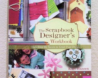 The Scrapbook Designer's Workbook by Kari Hansen