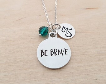 Be Brave Necklace - Bravery Necklace - Personalized Initial Necklace - Sterling Silver Necklace - Swarovski Birthstone Necklace