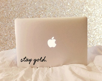Stay Gold - Stay Gold Decal - Vinyl Decal - Laptop Decal - Car Decal - Laptop Sticker - Quote Decal - Laptop Stickers - Stay Gold Ponyboy