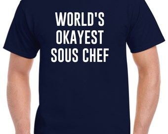 Sous Chef Shirt-World's Okayest Sous Chef Gift