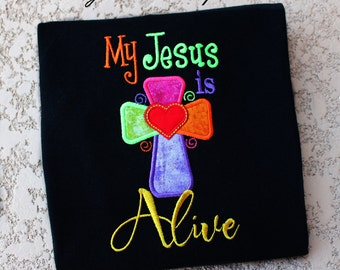 My Jesus is ALIVE with Colorful Rainbow Cross-Easter Custom Embroidered Shirt or Bodysuit Boys, Girls, or Adults, Easter Shirt, Christian