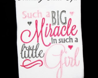 Such a BIG Miracle for such a Little Girl Saying Custom Embroidered Shirt or Bodysuit- Quote Shirt - Shirts for Girls, Embroidered Baby Gift