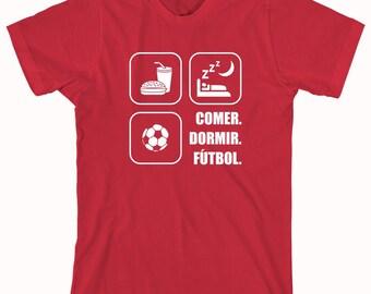 Comer Dormir Futbol Shirt - (Eat Sleep Futbol) soccer fan, futbol fan, spanish shirt, Madrid, Barcelona, Soccer - ID: 279