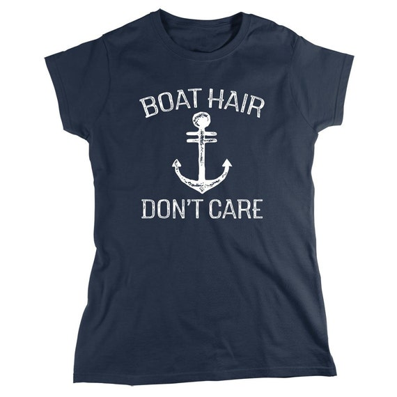 Boat Hair Don't Care Shirt - boating, boaters, outdoors, fishing, camping gift idea - ID: 1665