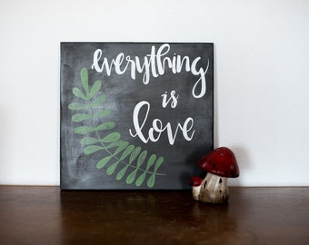Everything Is Love Handpainted Wood Sign