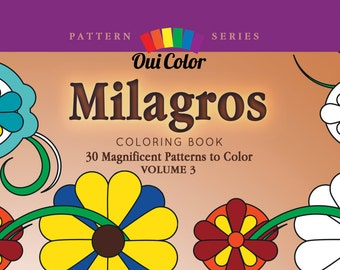 Milagros: 30 Magnificent Patterns to Color (Pattern Series) (Volume 3)
