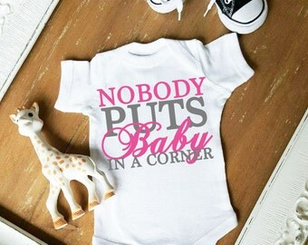 Nobody puts baby in a corner Customize Color Bodysuit by Simply Chic Baby Boutique