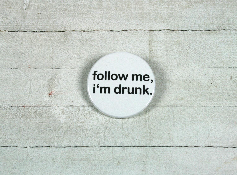 follow me i 39 m drunk badge 38 cm by littlebigtreehouse on etsy. Black Bedroom Furniture Sets. Home Design Ideas