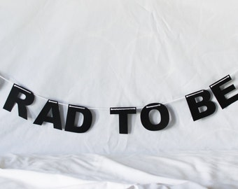 Too Rad To Be Sad Banner