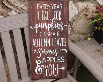 Fall Sign, Every year I fall for pumpkins bonfires smores autumn leaves apples and you, Rustic Fall Decor, Farmhouse Decor,Fall