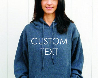 Custom Text/ Hoodie/ Design Your Own Sweatshirt/ Multiple Font Choices