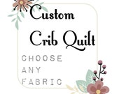 Custom Crib Quilt// Choose Any Fabric // baby bedding