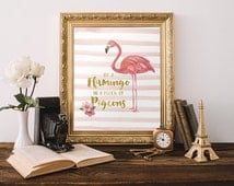 Flamingo Printable Art Print Be A Flamingo In A Flock Of Pigeons Inspirational Print Positive Quote Print Motivational 8x10 Instant Download