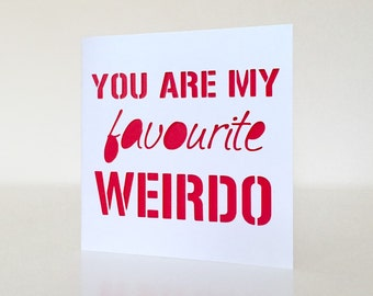 You Are My Favourite Weirdo Paper Cut Card