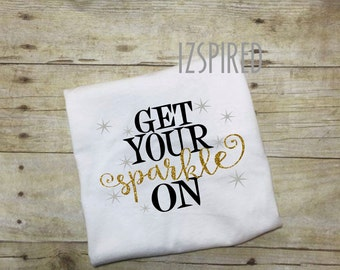 GET YOUR SPARKLE on- youth, girl, baby shower gift, glitter, beautiful,