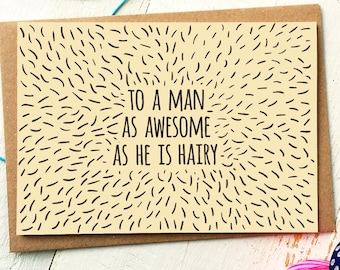 Funny Fathers Day Card - Fathers Day Card - Dad Card - Funny Birthday Card - Love Card - Hairy Card - Anniversary Card - Funny Friend Card