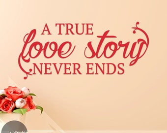 A True Love Story Never Ends Vinyl Wall Decal Sticker