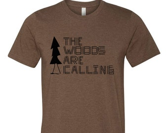 The Woods Are Calling - Screen Printed Tee