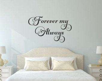 Forever My Always Wall Decal Romantic Wall Decal Love Decal Love Quote Decal Love Wall Quote Love Vinyl Decal Forever Decal Wedding Decor