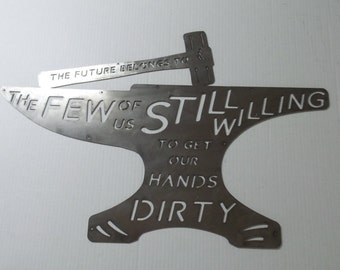 The Future Belongs To The Few Of Us Still Willing To Get Our Hands Dirty - Metal sign  A3