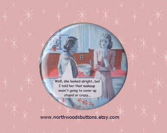 1950s Sarcastic Housewife, Rockabilly Kitsch 50s, Housewife Fridge Magnet, Sassy Housewife, Wicked Humor Pin, 2.25 pinback button badge