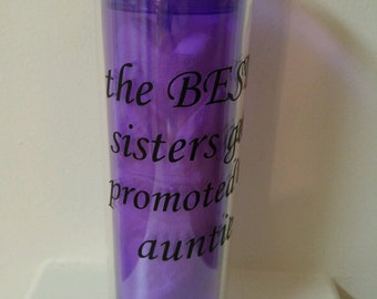 The best sisters, baby announcement, tumbler, auntie