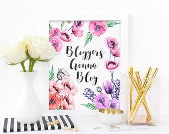 Digital print,bloggers gonna blog,watercolor print,floral print,inspirational print,office print,blogger print,instant download